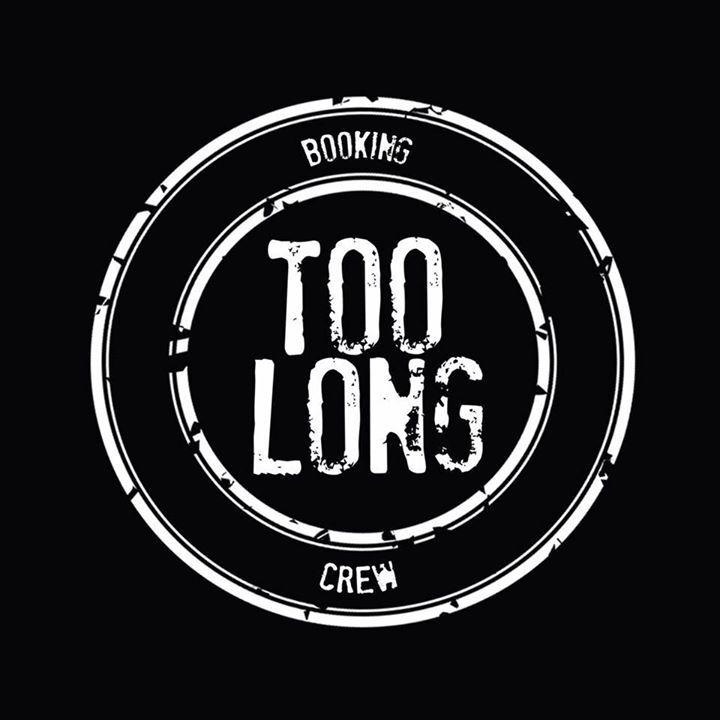 TOO LONG Booking CREW Tour Dates