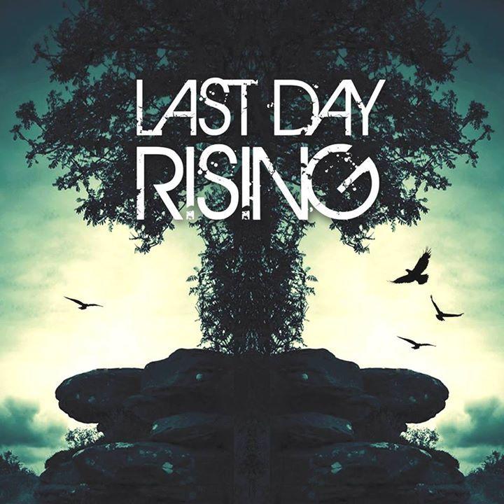 Last Day Rising Tour Dates