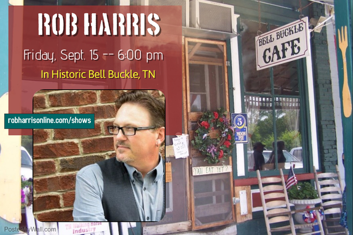 Rob Harris - Songwriter @ Bell Buckle Cafe - Bell Buckle, TN