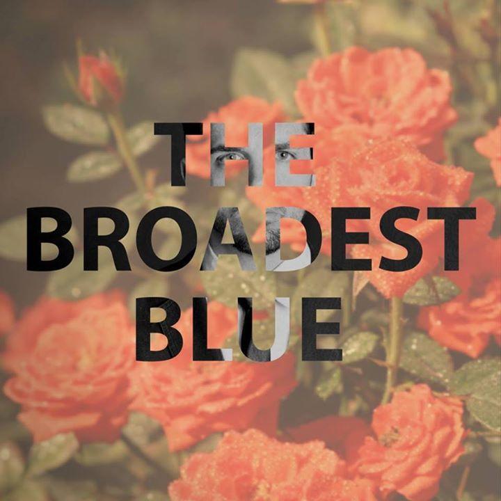 The Broadest Blue Tour Dates