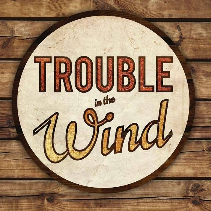 Trouble in the Wind Tour Dates