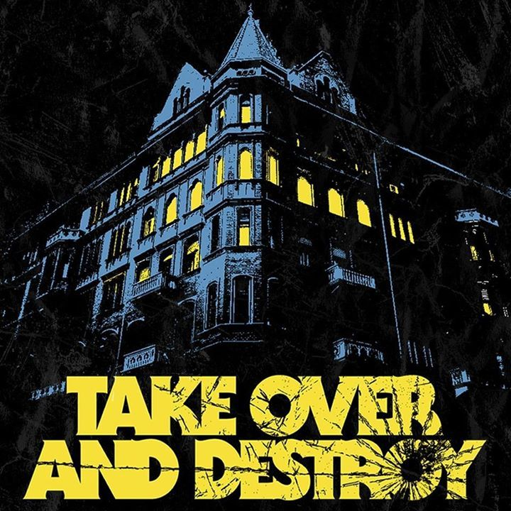 Take Over And Destroy Tour Dates