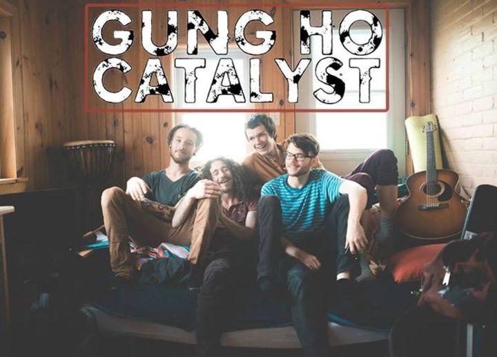Gung Ho Catalyst Tour Dates