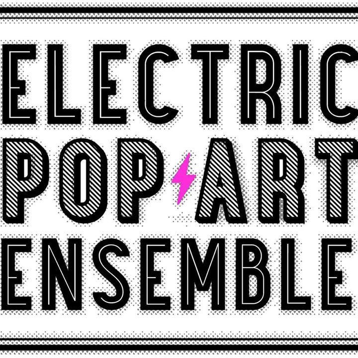 ELECTRIC POP ART ENSEMBLE Tour Dates