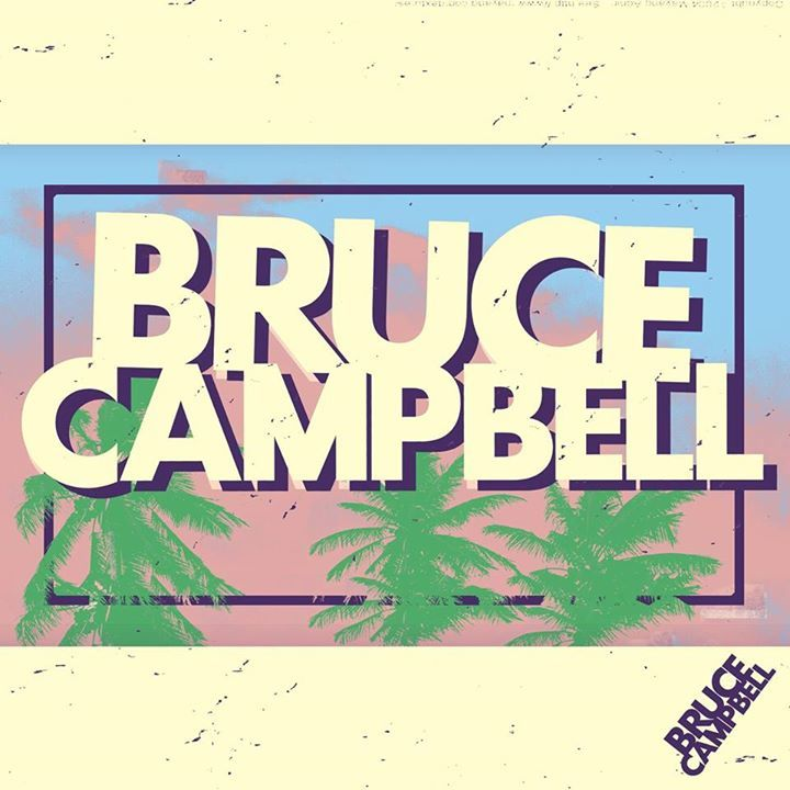 Bruce Campbell Tour Dates