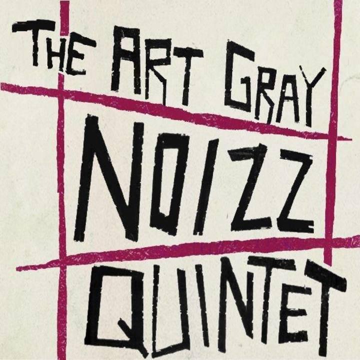 ART GRAY NOIZZ QUINTET Tour Dates