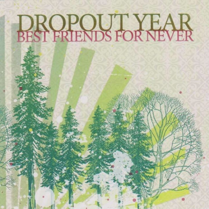 DROPOUT YEAR Tour Dates