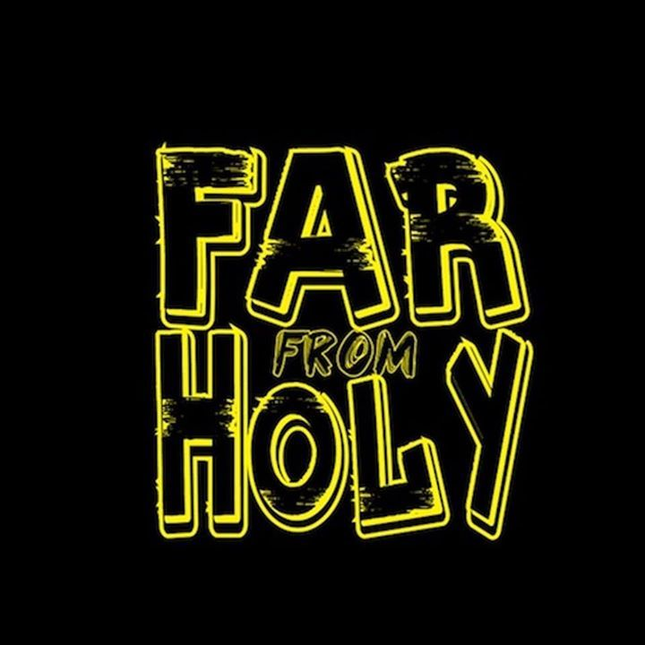 Far From Holy Tour Dates