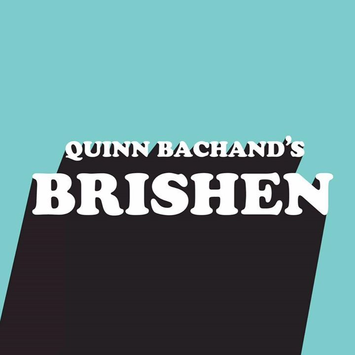 Quinn Bachand's BRISHEN Tour Dates