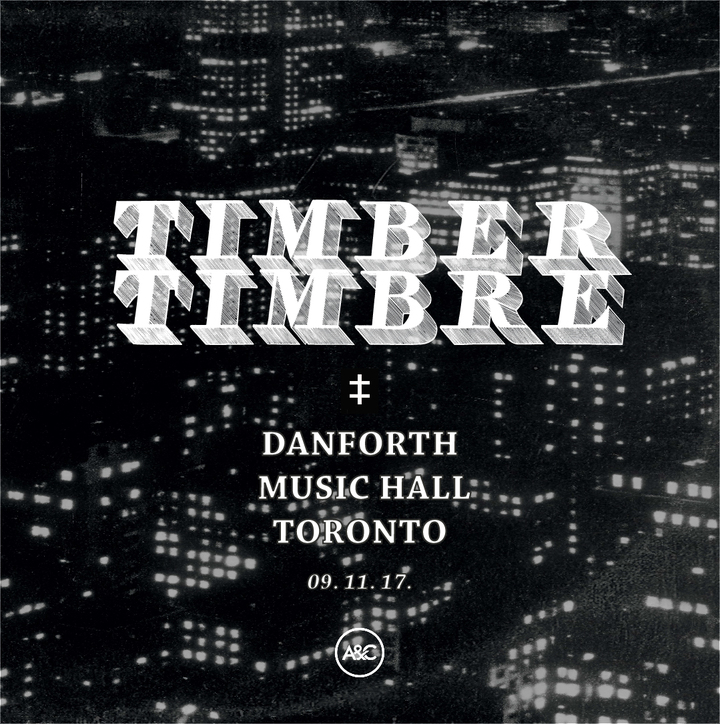 Timber Timbre @ The Danforth Music Hall - Toronto, Canada