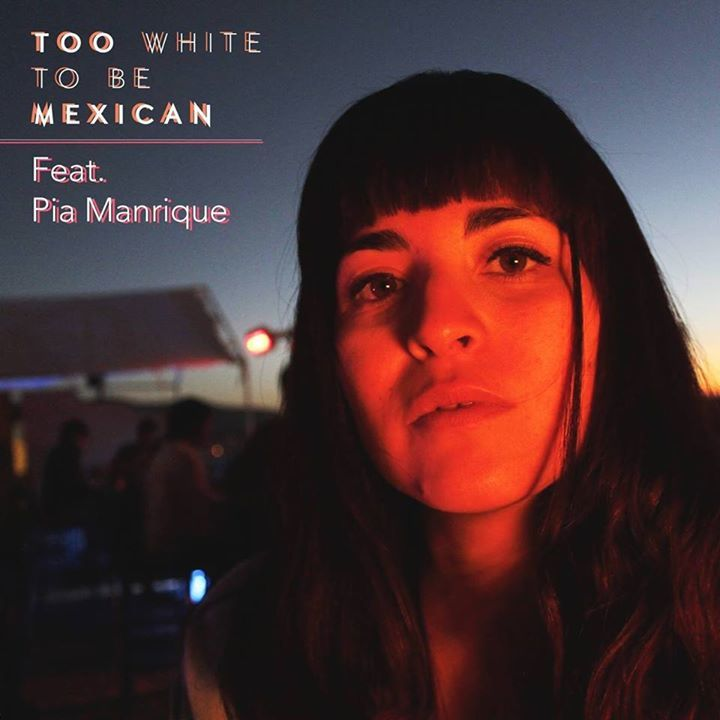 Too White to be Mexican Tour Dates