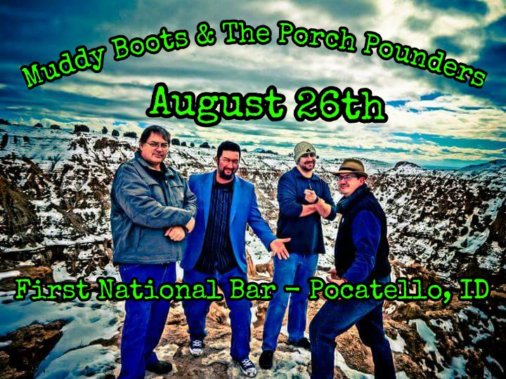 Muddy Boots and the Porch Pounders @ First National Bar - Pocatello, ID