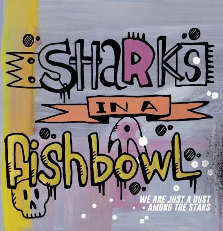 Sharks In A Fishbowl Tour Dates