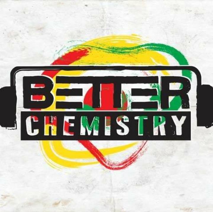 BETTER CHEMISTRY Tour Dates