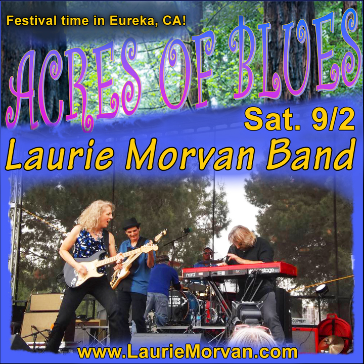 Laurie Morvan Band @ Acres of Blues Festival, 5:20pm - Eureka, CA