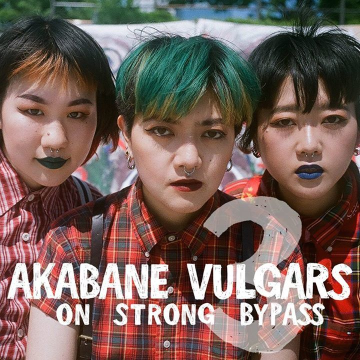 The Akabane Vulgars on Strong Bypass Tour Dates