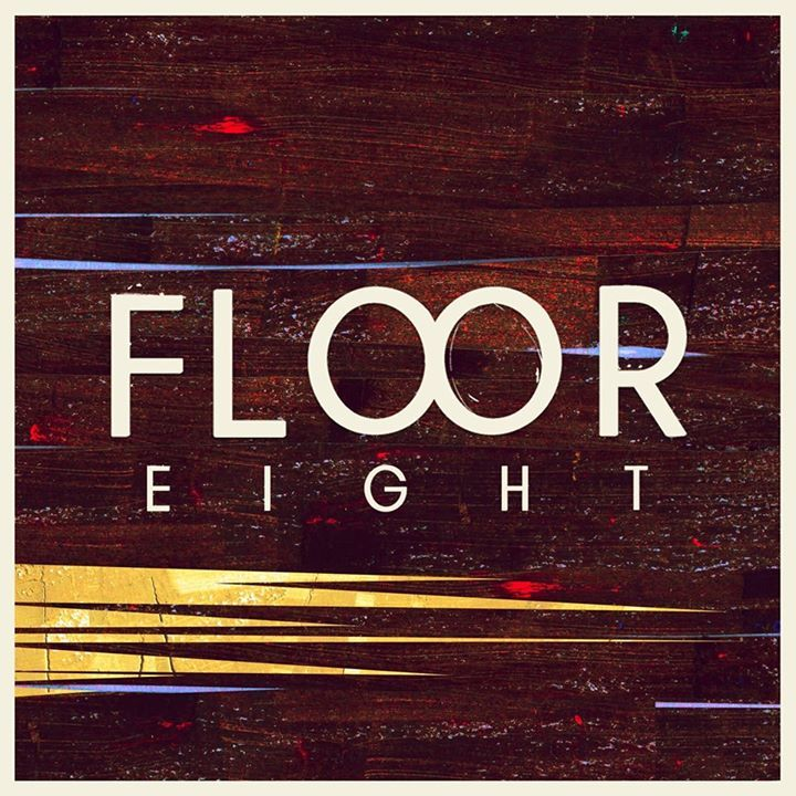 Floor Eight Tour Dates