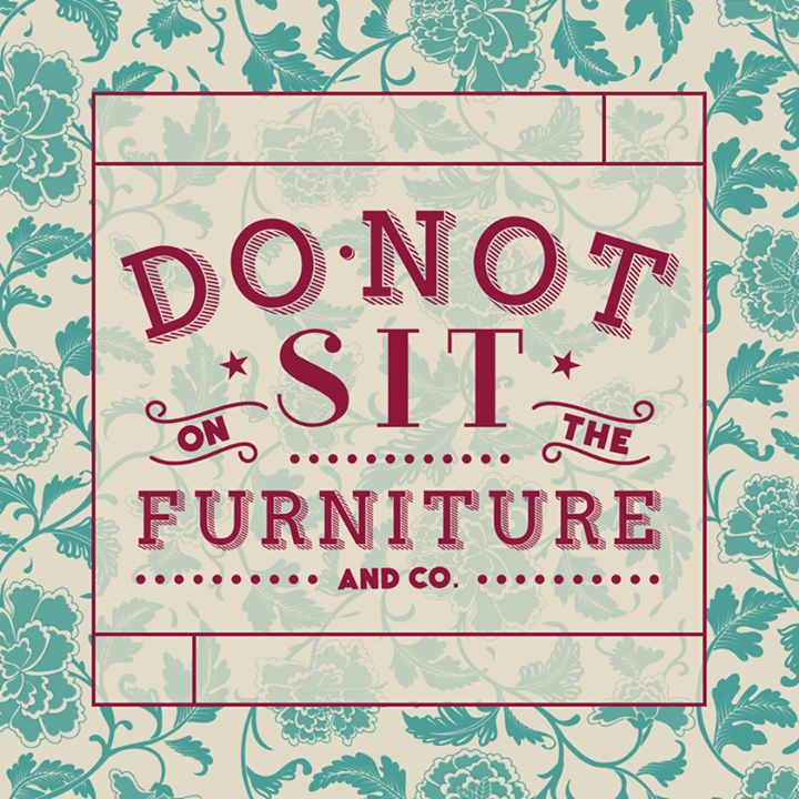 Do Not Sit On The Furniture @ DO NOT SIT ON THE FURNITURE - Miami Beach, FL