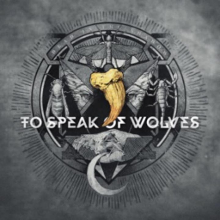 To Speak of Wolves Tour Dates