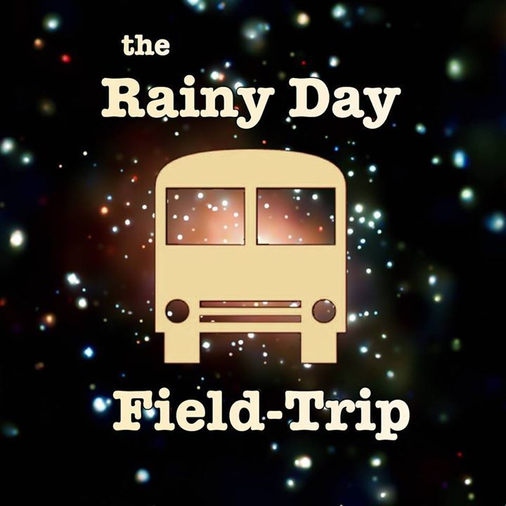 The Rainy Day Field-Trip Tour Dates