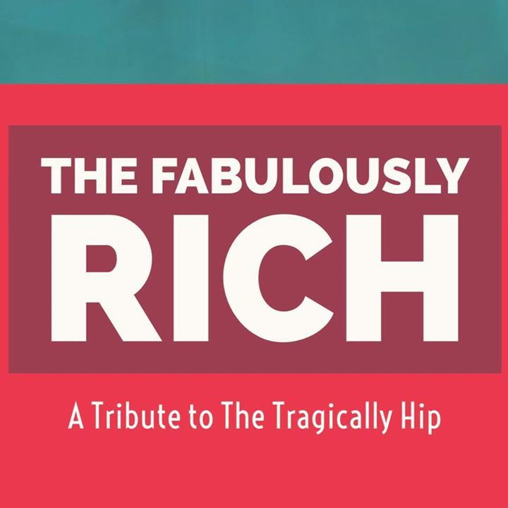 The Fabulously Rich - Tragically Hip Tribute Tour Dates