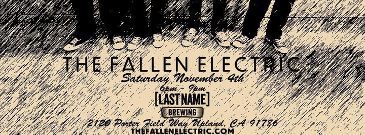 The Fallen Electric @ Last Name Brewing  - Upland, CA