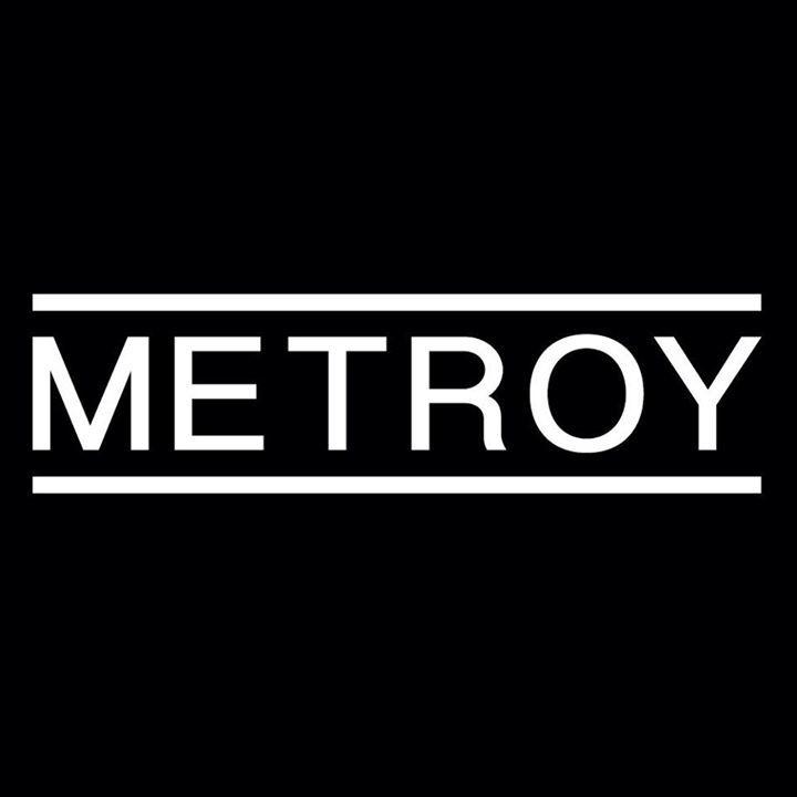 Metroy Tour Dates