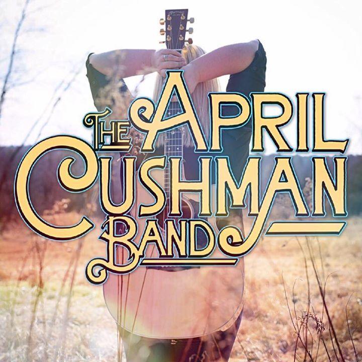 The April Cushman Band Tour Dates