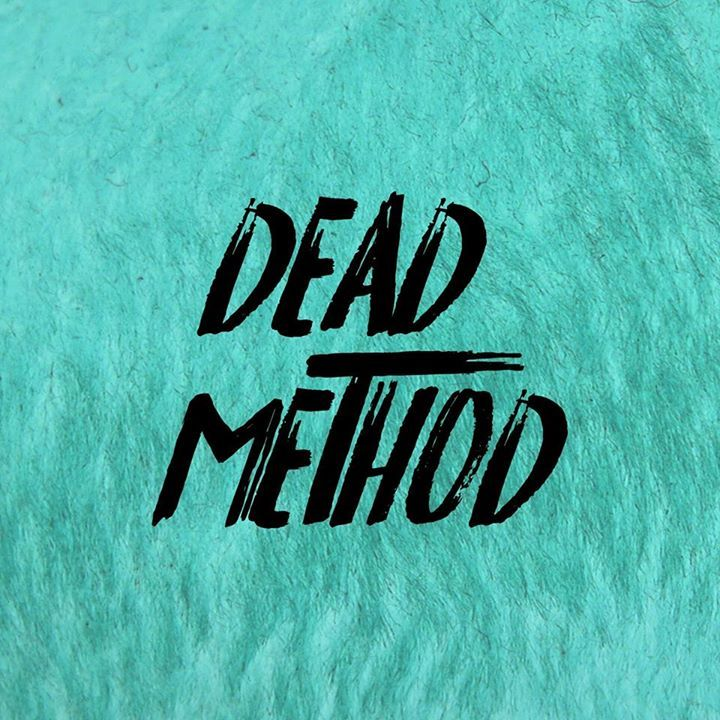 Dead Method Tour Dates
