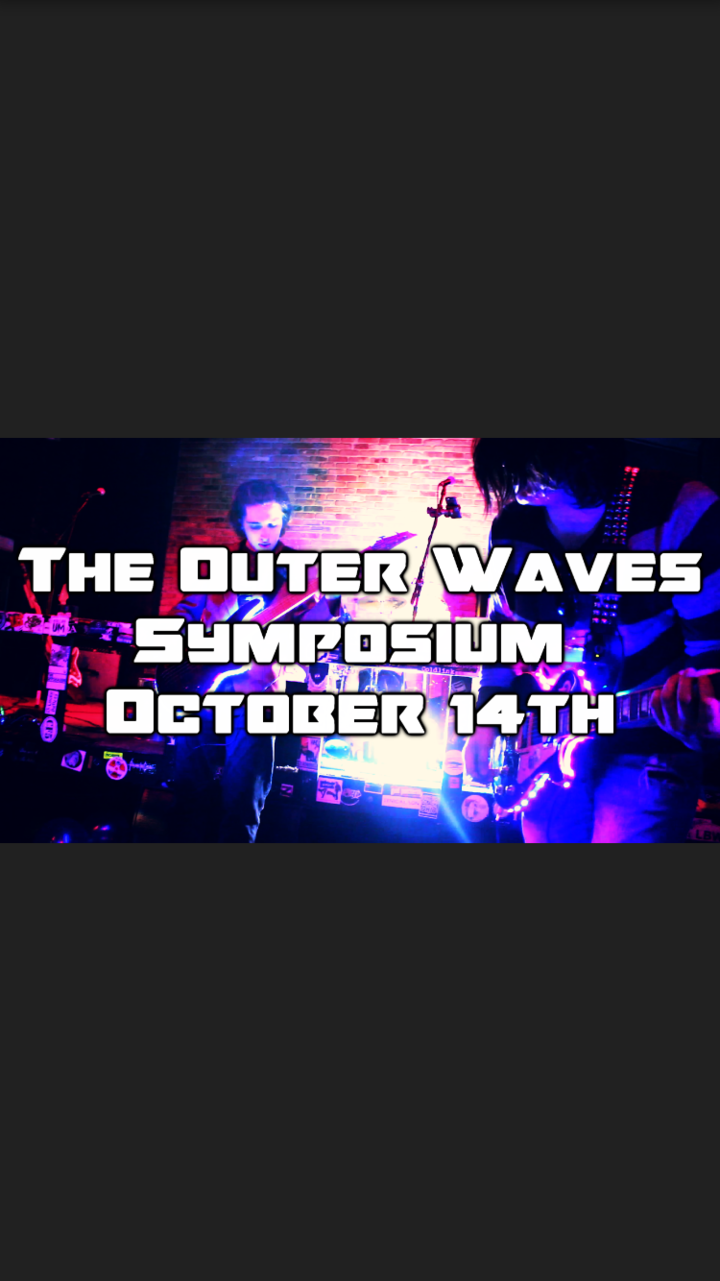 The Outer Waves @ Symposium Nightclub - Lakewood, OH