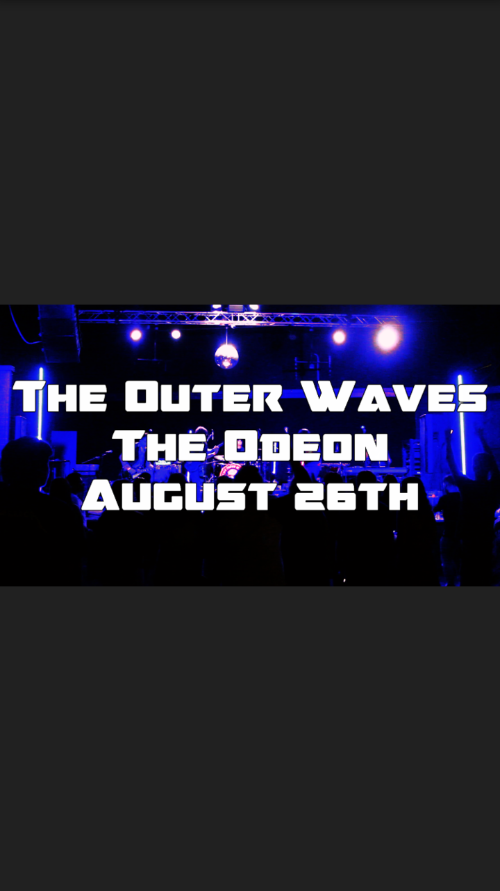 The Outer Waves @ The Odeon  - Cleveland, OH