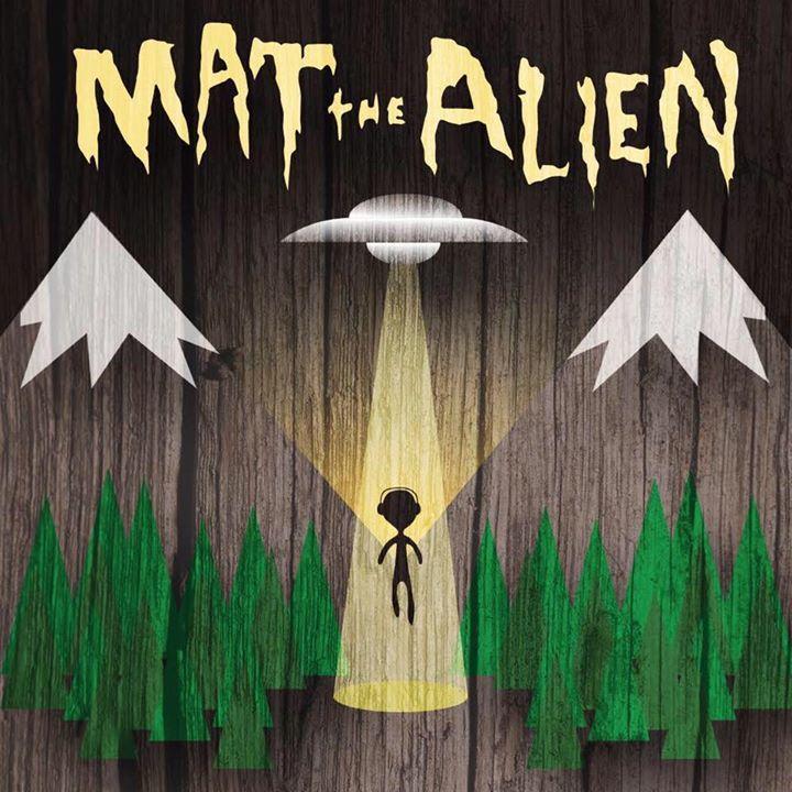 Mat The Alien Tour Dates