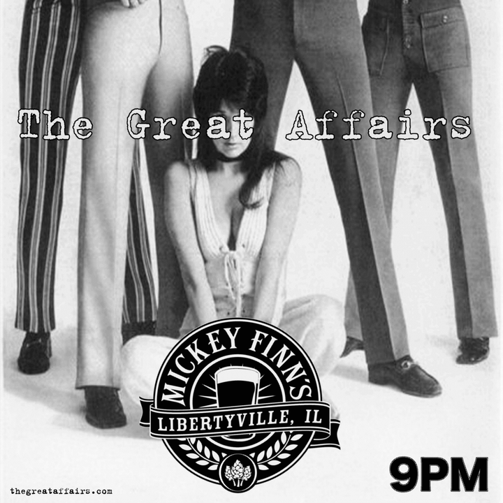 The Great Affairs @ Mickey Finn's Brewery - Libertyville, IL