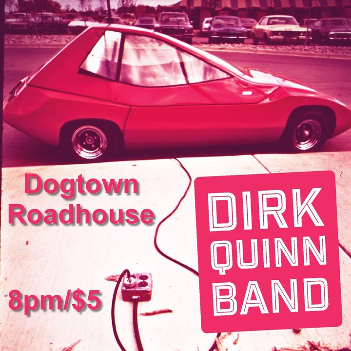 Dirk Quinn Band @ Dogtown Roadhouse and Sun Music Hall - Floyd, VA