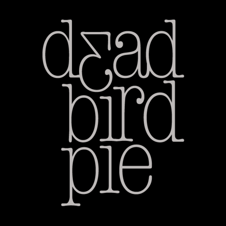 Dead Bird Pie Tour Dates