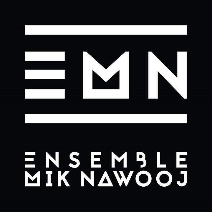 ENSEMBLE MIK NAWOOJ Tour Dates