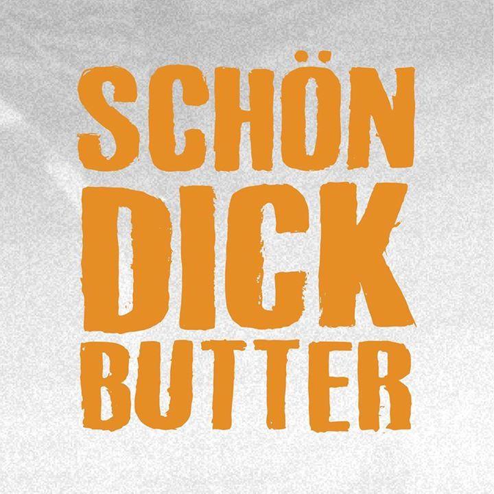 Schön Dick Butter Tour Dates