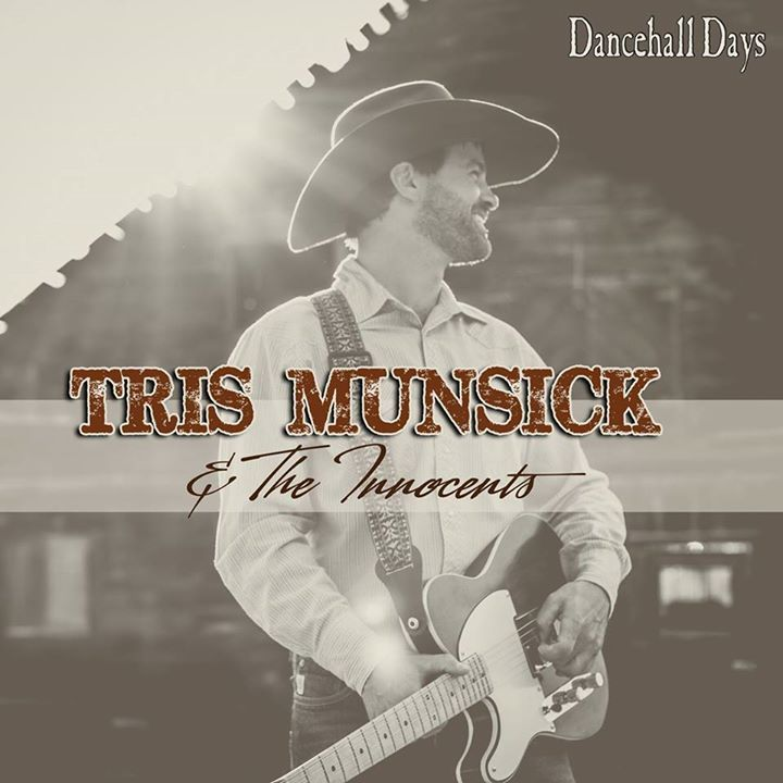 Tris Munsick and the Innocents @ Cowboy Saloon and Dancehall - Laramie, WY