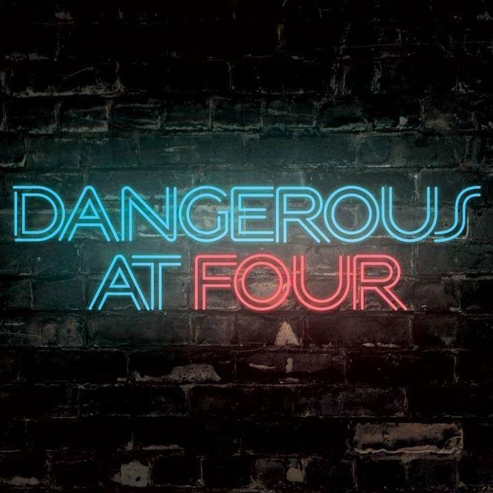 Dangerous at Four Tour Dates