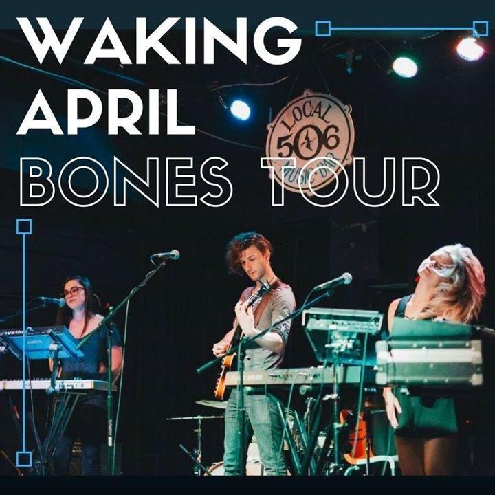 Waking April Tour Dates