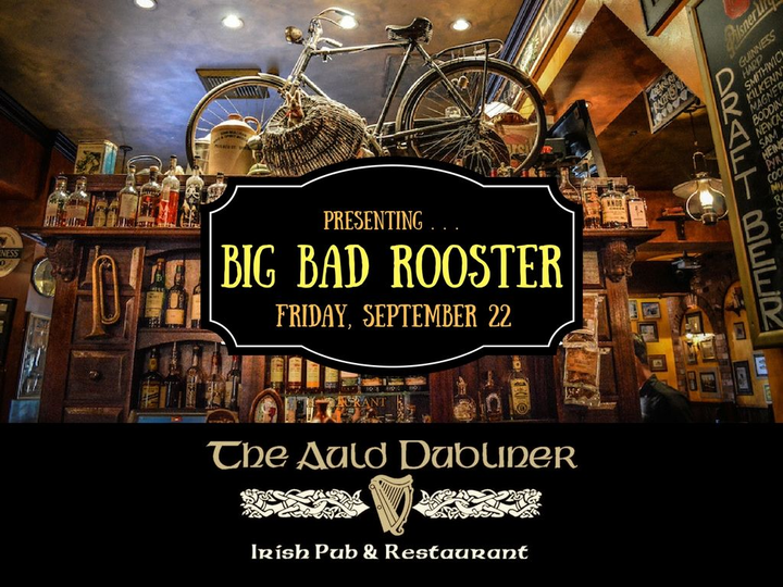 Big Bad Rooster @ Auld Dubliner  - Long Beach, CA
