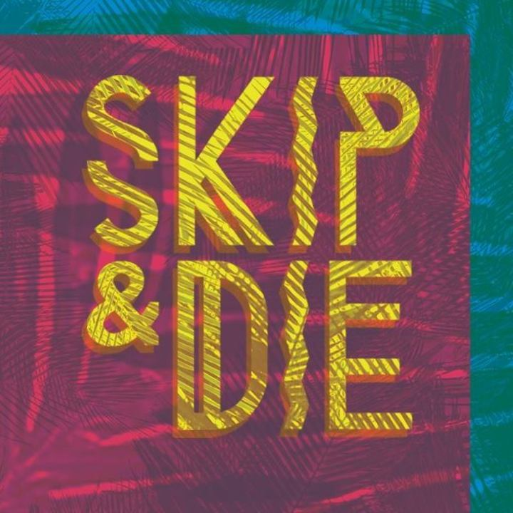 Skip&Die Tour Dates