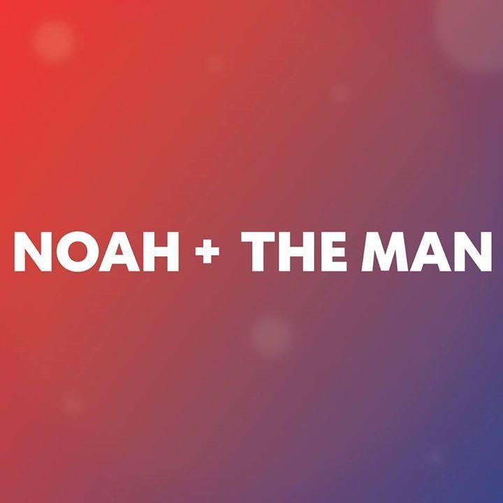 Noah + The Man Tour Dates