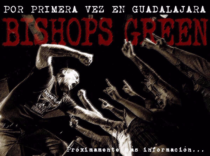 Bishops Green @ Guadalajara - Venue to be announced - Guadalajara, Mexico
