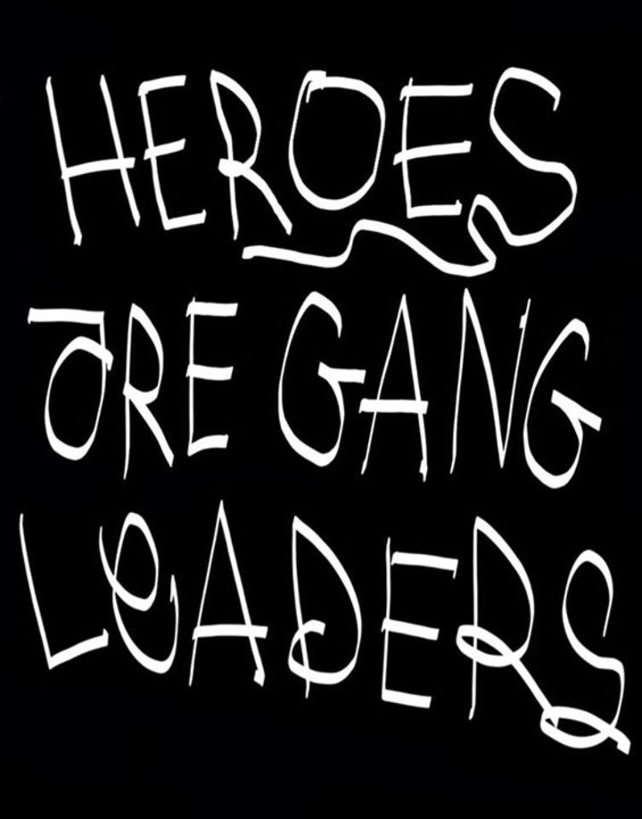 Heroes are Gang Leaders Tour Dates
