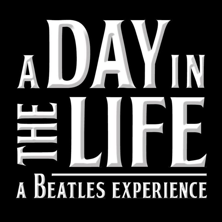 A Day In The Life: A Beatles Experience Tour Dates
