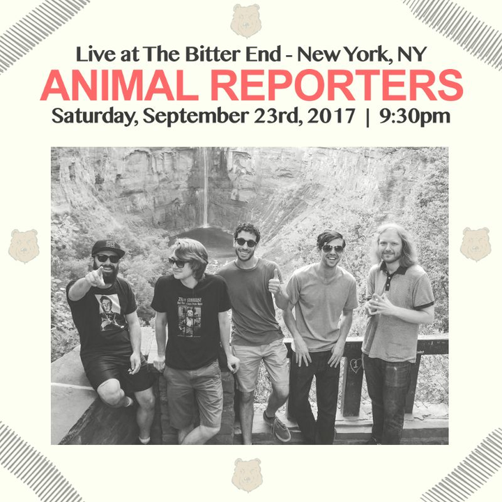 Animal Reporters @ The Bitter End - New York, NY