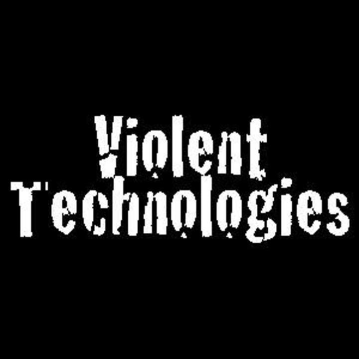 Violent Technologies Tour Dates