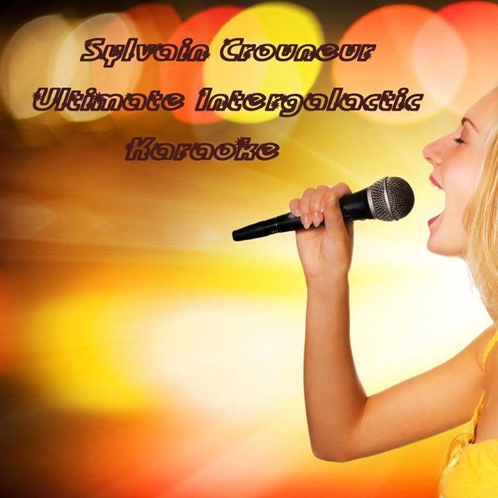 Sylvain Crouneur Ultimate Intergalactic Karaoké Tour Dates