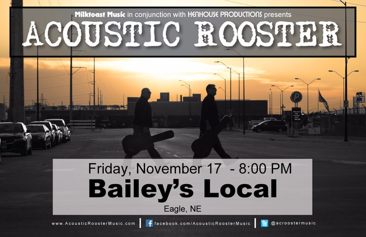 Acoustic Rooster @ Bailey's Local - Eagle, NE